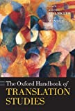The Oxford Handbook of Translation Studies (Oxford Handbooks), , 0199239304