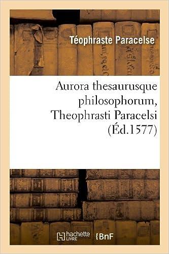 Livre gratuits Aurora thesaurusque philosophorum, Theophrasti Paracelsi , (Éd.1577) pdf