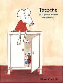 Totoche et la petite maison de Meredith par Valckx