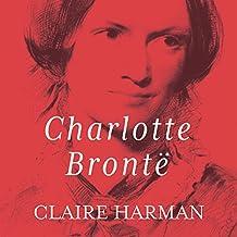 Charlotte Bronte: A Fiery Heart
