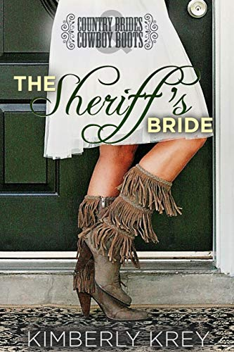 The Sheriff's Bride: Country Brides & Cowboy Boots (Cobble Creek Romance) by [Krey, Kimberly]
