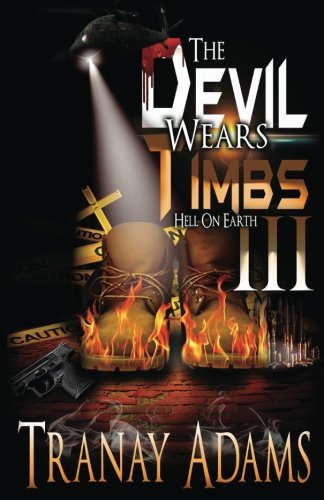 The Devil Wears Timbs III: Hell On Earth (Volume 3)