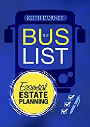 The Bus List—Essential Estate Planning: Including Wills, Trusts, Durable Powers, Beneficiary Deeds, TODs and PODs, Estate Taxes, Plus Organizing and Securing Your Records