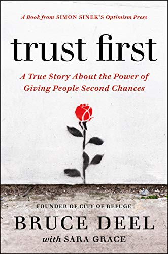 Trust First: A True Story About the Power of Giving People Second ()