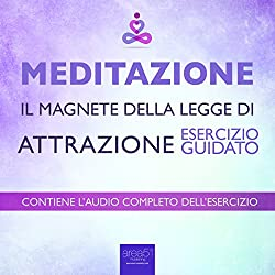 Meditazione - Il magnete della Legge di Attrazione [Meditation - The Magnet of the Law of Attraction]