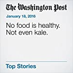 No Food Is Healthy. Not Even Kale | Michael Ruhlman