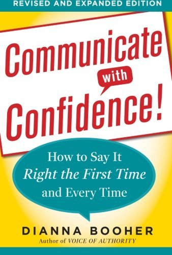 Communicate with Confidence, Revised and Expanded Edition:  How to Say it Right the First Time and Every Time (International Marine-RMP)