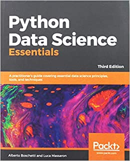 Python Data Science Essentials: A practitioner's guide covering