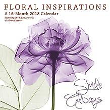 Floral Inspirations 2018 Calendar: Featuring the X-ray Art Work of Albert Koetsier