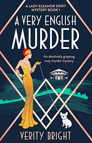 A Very English Murder: An absolutely gripping cozy murder mystery (A Lady Eleanor Swift Mystery Book 1) by [Bright, Verity]