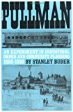Pullman: An Experiment in Industrial Order and Community Planning, 1880-1930 (Urban Life in America)