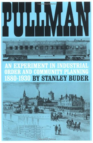 Picture of a Pullman An Experiment in Industrial 9780195008388