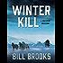 Winter Kill: A John Henry Cole Story (The John Henry Cole Series Book 3)