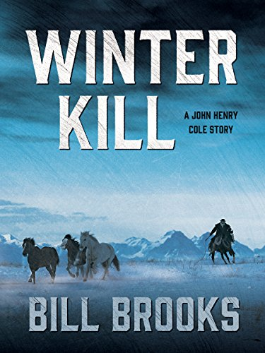 Winter Kill: A John Henry Cole Story (The John Henry Cole Series Book 3) cover