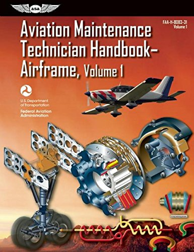Aviation Maintenance Technician Handbook?Airframe: FAA-H-8083-31 Volume 1 (FAA Handbooks series)