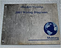 2001 ford mustang wiring diagrams (ewd): ford motor company: amazon com:  books