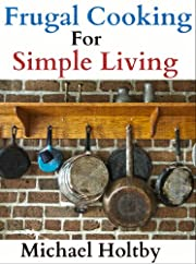 Frugal Cooking for Simple Living (90+ Recipes)