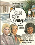 Developing and Administering a Child Care Center, Sciarra, Dorothy J., 0827336675