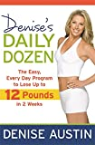Denise's Daily Dozen: The Easy, Every Day Program to Lose Up to 12 Pounds in 2 Weeks