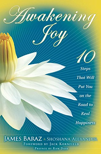Awakening Joy: 10 Steps That Will Put You on the Road to Real Happiness cover