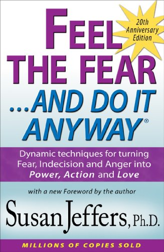 Feel The Fear And Do It Anyway  >> Feel The Fear And Do It Anyway Dynamic Techniques For Turning Fear