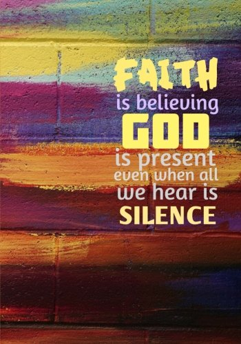 Faith is Believing God is Present - A Christian Journal