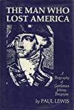 THE MAN WHO LOST AMERICA A Biography of Gentleman Johnny Burgoyne