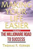 img - for Making Your Life Easier - The Millionaire Road to Success book / textbook / text book
