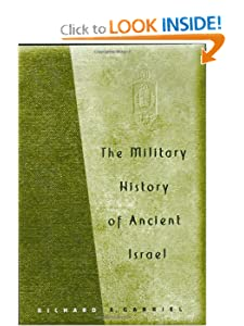 The Military History of Ancient Israel Richard A. Gabriel
