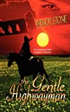 The Gentle Highwayman, Wendy Stone, 1615721924