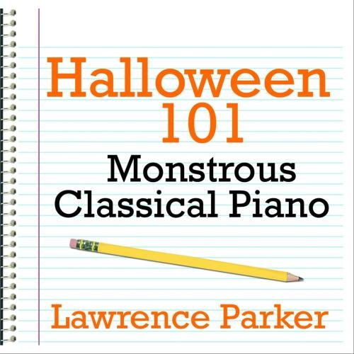 Halloween 101 - Monstrous Classical Piano