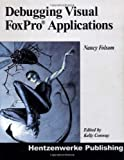 Debugging Visual Foxpro Applications, Nancy Folsom, 1930919204