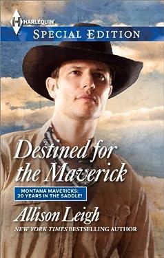 Destined for the Maverick (Montana Mavericks: 20 Years in the Saddle!)