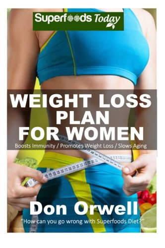 Weight Loss Plan For Women: Weight Maintenance Diet, Gluten Free Diet, Wheat Free Diet, Heart Healthy Diet, Whole Foods Diet,Antioxidants & … – weight loss meal plans) (Volume 73)