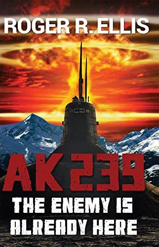 AK-239: The Enemy is Already Here (John Denning Book 1) - John Ellis Water