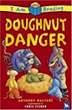 Doughnut Danger, Anthony Masters, 0753458217