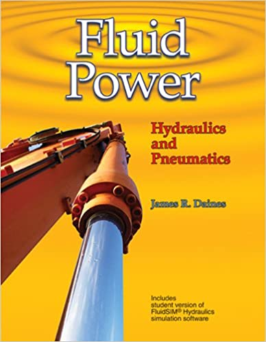 Fluid Power: Hydraulics and Pneumatics: James R  Daines