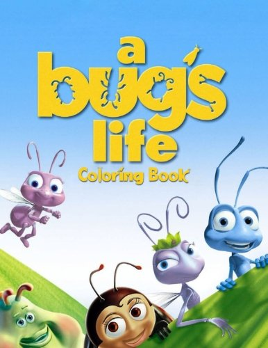 A Bug's Life Coloring Book: Coloring Book for Kids and Adults, Activity Book, Great Starter Book for Children (Coloring Book for Adults Relaxation and for Kids Ages 4-12)