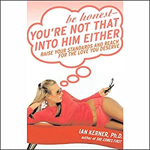 Be Honest - You're Not That Into Him Either Audiobook