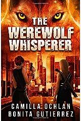 The Werewolf Whisperer (The Werewolf Whisperer Series) Paperback