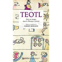 Teotl: Dieu en images dans le Mexique colonial