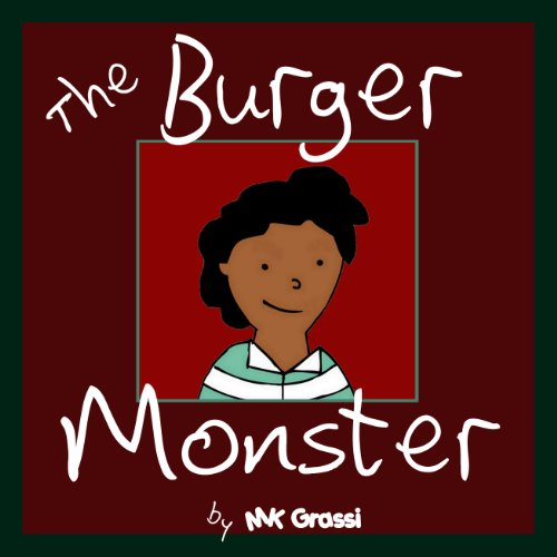 The Burger Monster: A Fun Rhyming Picture Book Perfect for Bedtime and Young Readers (The Purpley-Pink House Series Book 1)