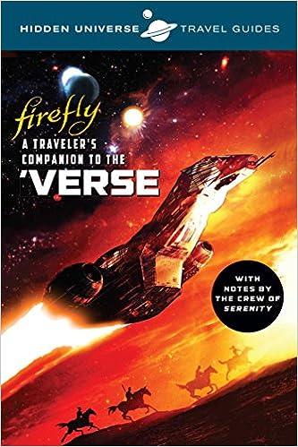 Hidden Universe Travel Guides: Firefly: A Traveler's