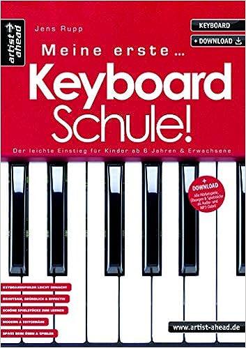 Meine Erste Keyboardschule Der Leichte Einstieg Fur Kinder Ab 6