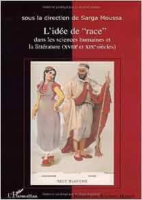 """L'Idee de """"Race"""" Dans Les Sciences Humaines Et La"""