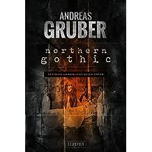 Northern Gothic: Unheimliche Geschichten (Andreas Gruber Erzählbände 1) (German Edition)