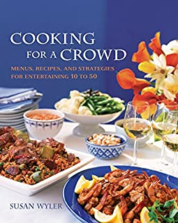 Book Cover: Cooking for a Crowd:Menus, Recipes, and Strategies for Entertaining 10 to 50