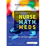 Mulholland's The Nurse, The Math, The Meds: Drug Calculations Using Dimensional Analysis