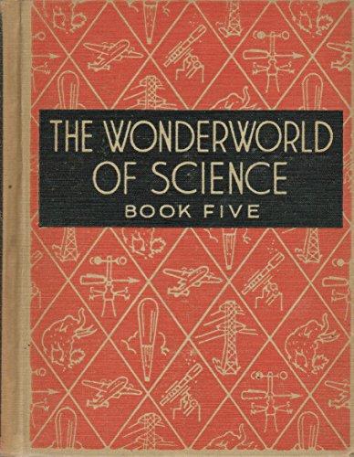 THE WONDERWORLD OF SCIENCE - BOOK FIVE