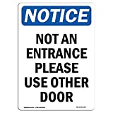 OSHA Notice Sign - Not an Entrance Use Front Door | Choose from: Aluminum, Rigid Plastic Or Vinyl Label Decal | Protect Your Business, Construction Site, Warehouse & Shop Area | Made in The USA